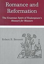 Romance and reformation : the Erasmian spirit of Shakespeare's Measure for measure