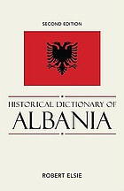 Historical dictionary of Albania : Second edition