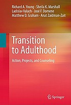 Transition to Adulthood : Action, Projects, and Counseling