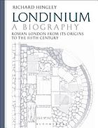 Londinium : a biography : Roman London from its origin to the fifth century