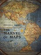 The marvel of maps : art, cartography and politics in Renaissance Italy