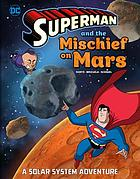 Superman and the mischief on Mars : a solar system adventure