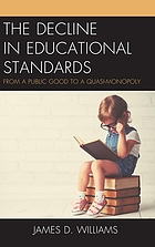 The decline in educational standards : from a public good to a quasi-monopoly