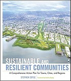 Sustainable and resilient communities : a comprehensive action plan for towns, cities and regions