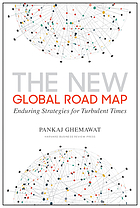 The new global roadmap : enduring strategies for turbulent times