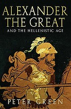 Alexander the Great and the Hellenistic Age : a short history
