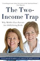 The two-income trap : why middle-class parents are (still) going broke