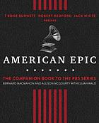 American epic : the first time America heard itself