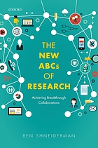 The new ABCs of research : achieving breakthrough collaborations
