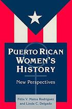 Puerto Rican women's history : new perspectives