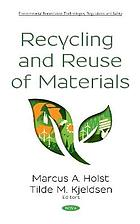 Recycling and reuse of materials