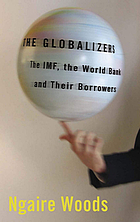 The globalizers : the IMF, the World Bank, and their borrowers