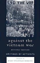 Against the Vietnam War : writings by activists