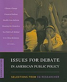 Issues for debate in American public policy : selections from CQ Researcher