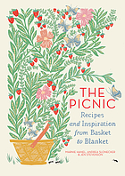 The picnic : recipes and inspiration from basket to blanket