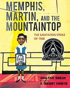 Memphis, Martin, and the mountaintop : the sanitation strike of 1968