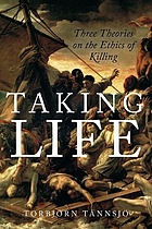 Taking life : three theories on the ethics of killing