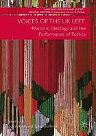Voices of the UK Left : rhetoric, ideology and the performance of politics