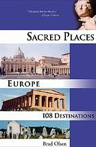 Sacred places, Europe : 108 destinations