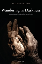 Wandering in darkness : narrative and the problem of suffering