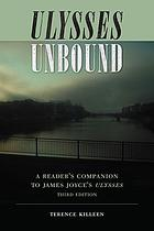 Ulysses unbound : a reader's companion to James Joyce's Ulysses
