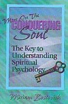 More on the conquering soul : the key to understanding spiritual psychology