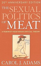 Sexual politics of meat : a feminist-vegetarian critical theory