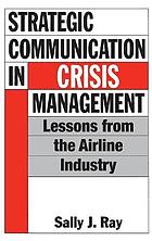 Strategic communication in crisis management : lessons from the airline industry