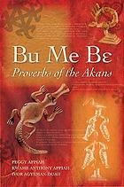 Bu me be̳ : proverbs of the Akans