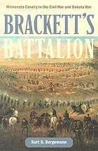 Brackett's Battalion : Minnesota cavalry in the Civil War and Dakota War