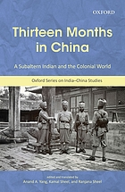 Thirteen months in China : a subaltern Indian and the colonial world : an annotated translation of Thakur Gadadhar Singh's Chīn me terah mās