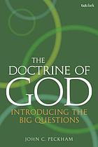 The doctrine of God : introducing the big questions