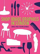 Shop image graphis in London : living, food, fashion, service.