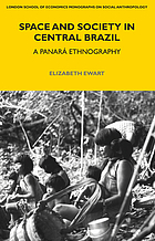 Space and society in central Brazil : a Panará ethnography