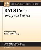 BATS codes : theory and practice