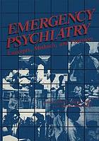 Emergency psychiatry : concepts, methods, and practices