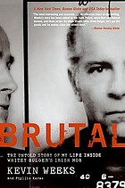Brutal : the untold story of my life inside Whitey Bulger's Irish mob