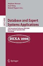 Database and expert systems applications : 17th international conference, DEXA 2006, Krakow, Poland, September 4-8, 2006 ; proceedings