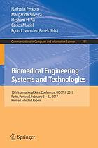 Biomedical engineering systems and technologies : 10th International Joint Conference, BIOSTEC 2017, Porto, Portugal, February 21-23, 2017, revised selected papers