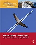 Morphing wing technologies : large commercial aircraft and civil helicopters