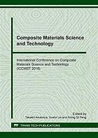 Composite materials science and technology : selected, peer reviewed papers from the 2018 International Conference on Composite Materials Science and Technology (ICCMST 2018), April 6-8, 2018, Bangkok, Thailand