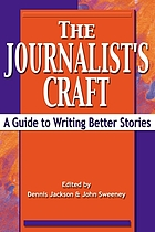 The journalist's craft : a guide to writing better stories