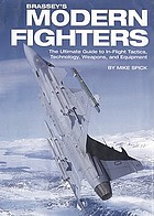 Brassey's modern fighters : the ultimate guide to in-flight tactics, technology, weapons, and equipment