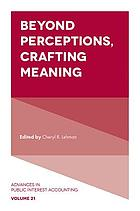 Beyond perceptions, crafting meaning
