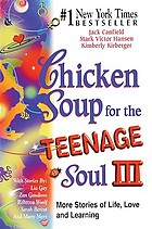 Chicken soup for the teenage soul III : more stories of life, love, and learning