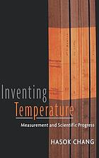Inventing temperature : measurement and scientific progress