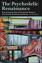 The psychedelic renaissance : reassessing the role of psychedelic drugs in 21st century psychiatry and society