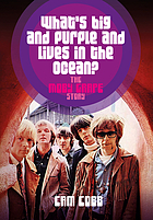 What's big and purple and lives in the ocean? : the Moby Grape story