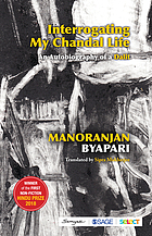 Interrogating My Chandal Life : an Autobiography of a Dalit