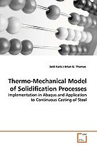 Thermo-mechanical model of solidification processes : implementation in Abaqus and application to continuous casting casting of steel